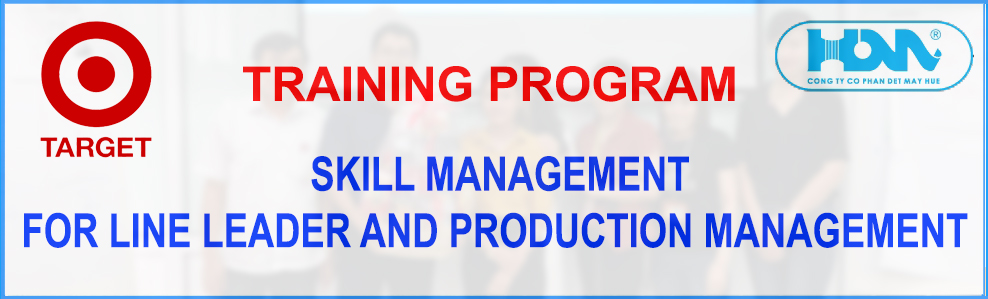TRAINING PROGRAM - SKILL MANAGEMENT FOR LINE LEADER AND PRODUCTION MANAGEMENT